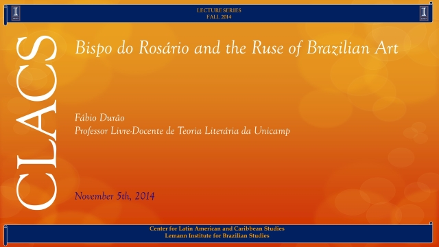 Bispo do Rosário and the Ruse of Brazilian Art
