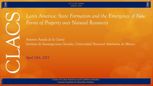 Latin America: State Formation and the Emergence of New Forms of Property over Natural Resources