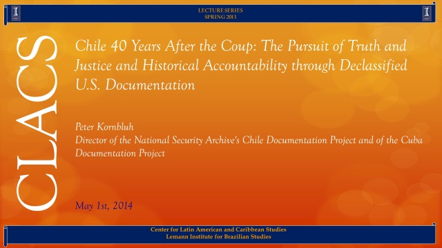 Chile 40 Years After the Coup: The Pursuit of Truth and Justice and Historical Accountability through Declassified U.S. Documentation