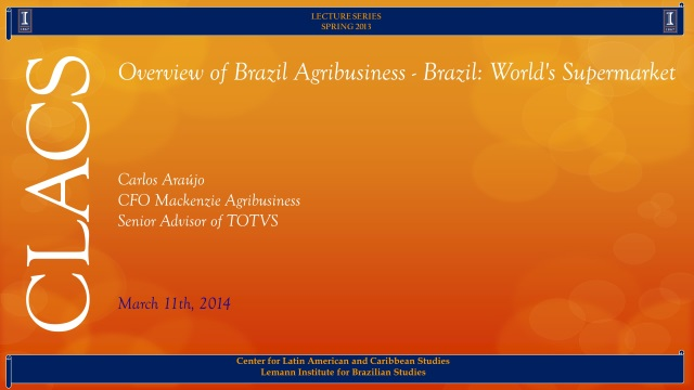 Overview of Brazil Agribusiness - Brazil: World's Supermarket