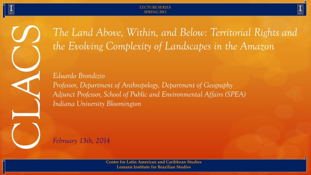 The Land Above, Within, and Below: Territorial Rights and the Evolving Complexity of Landscapes in the Amazon
