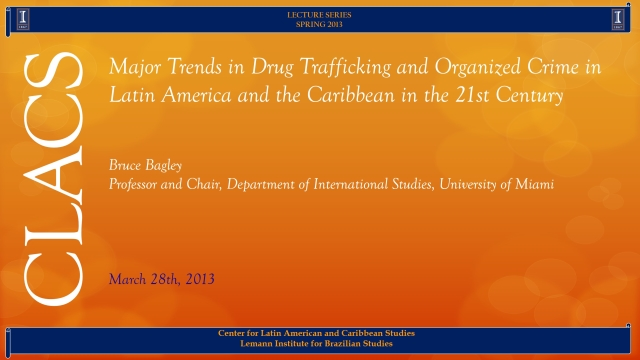 Major Trends in Drug Trafficking and Organized Crime in Latin America and the Caribbean in the 21st Century